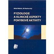 Fyziologie a klinické aspekty pohybové aktivity - E-kniha