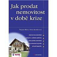 Jak prodat nemovitost v době krize - Štěpán Klein, Petra Kesslerová
