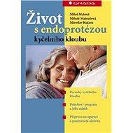 Život s endoprotézou kyčelního kloubu - Elektronická kniha