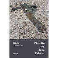 Poslední dny Jana Palacha - E-kniha