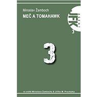 JFK 003 Meč a tomahavk - Miroslav Žamboch, Jiří W. Procházka