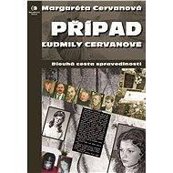 Případ Ľudmily Cervanové - Margaréta Cervanová