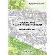 Tradiční a nové v marketingové komunikaci - Elektronická kniha