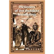 Dictionary of Zen Buddhist Terminology (A-K) - Elektronická kniha