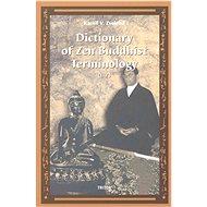 Dictionary of Zen Buddhist Terminology (L-Z) - Elektronická kniha