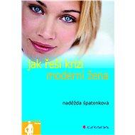 Jak řeší krizi moderní žena - Elektronická kniha