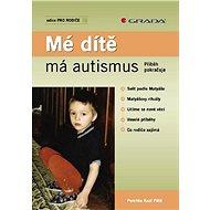 Mé dítě má autismus - E-kniha