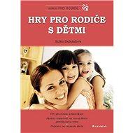 Hry pro rodiče s dětmi - Elektronická kniha