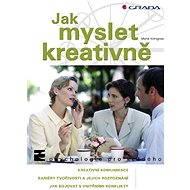 Jak myslet kreativně - E-kniha