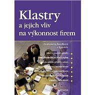 Klastry a jejich vliv na výkonnost firem - E-kniha