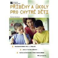 Příběhy a úkoly pro chytré děti - E-kniha