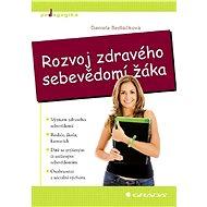 Rozvoj zdravého sebevědomí žáka - Elektronická kniha