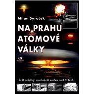 Na prahu atomové války - Elektronická kniha