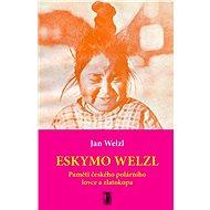 Eskymo Welzl - Elektronická kniha
