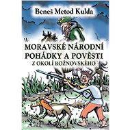 Moravské národní pohádky a pověsti z okolí rožnovského - Elektronická kniha
