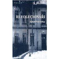 Revolucionáři - Elektronická kniha