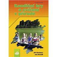 Kondiční hry a cvičení v přírodě - Elektronická kniha