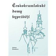 Českokrumlovské domy vyprávějí - Helena Braunová