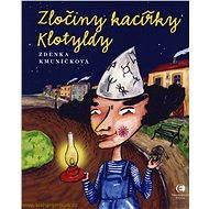 Zločiny kacířky Klotyldy - E-kniha