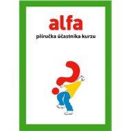 Alfa – příručka účastníka kurzu - E-kniha