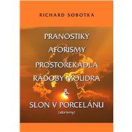 Pranostiky, aforismy, prostořekadla a rádoby moudra - Elektronická kniha