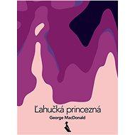 Ľahučká princezná - Elektronická kniha
