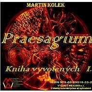 Praesagium I - Kniha vyvolených - E-kniha