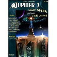 Jupiter 7 - Space opera - E-kniha