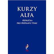 Kurzy Alfa – příručka pro přípravu týmu - E-kniha