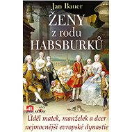 Ženy z rodu Habsburků - Elektronická kniha