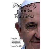 Perly a perličky pápeža Františka - Elektronická kniha