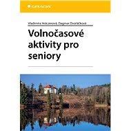 Volnočasové aktivity pro seniory - E-kniha