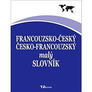 Francouzsko-český / česko-francouzský malý slovník - Elektronická kniha