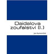 Daidalova zoufalství (I.) - E-kniha