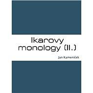 Ikarovy monology (II.) - Elektronická kniha