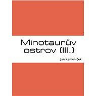 Mínotaurův ostrov (III.) - E-kniha