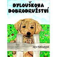 Dylouškova dobrodružství - Elektronická kniha