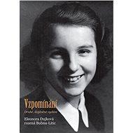 Vzpomínání - Eleonora Dujková rozená Bubna-Litic