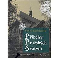 Příběhy pražských svatyní - Elektronická kniha