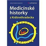 Medicínské historky z Královéhradecka - E-kniha
