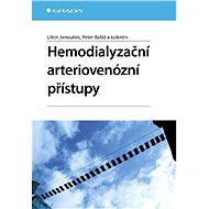 Hemodialyzační arteriovenózní přístupy - Libor Janoušek, Peter Baláž, kolektiv a