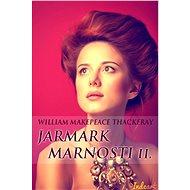 Jarmark marnosti - 2. díl - William Makepeace Thackeray