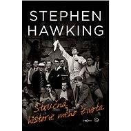 Stručná historie mého života - Elektronická kniha -  Stephen Hawking - rekapitulace vlastního života slavného fyzika - 144 stran