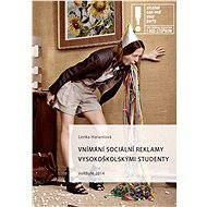 Vnímání sociální reklamy vysokoškolskými studenty - E-kniha