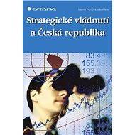Strategické vládnutí a Česká republika - E-kniha