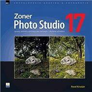 Zoner Photo Studio 17 – úpravy snímků a postupy pro začínající i zkušené uživatele - Elektronická kniha