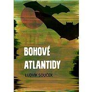 Bohové Atlantidy - Elektronická kniha
