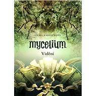 Mycelium IV: Vidění - Elektronická kniha
