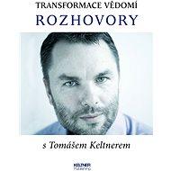 Transformace vědomí - Rozhovory - Tomáš Keltner