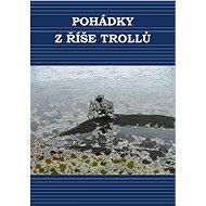Pohádky ze země trolů - Elektronická kniha